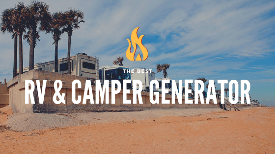 Best Generator for RV and Campers