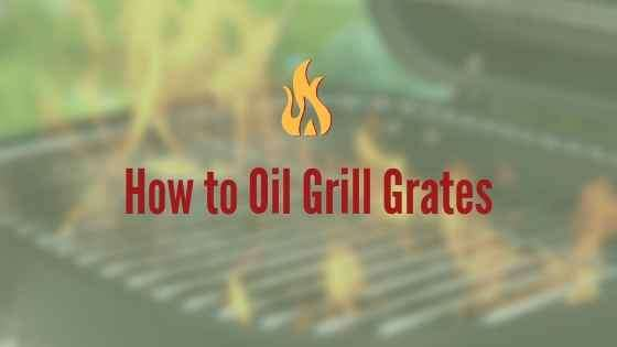 How to Oil Grill Grates