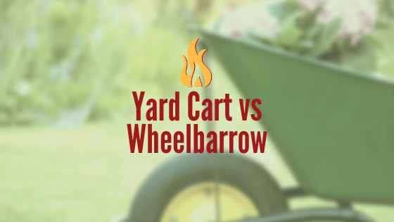 yard cart vs wheelbarrow