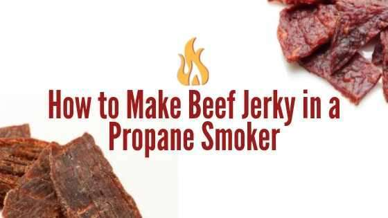 How to Smoke Beef Jerky in a Propane Smoker