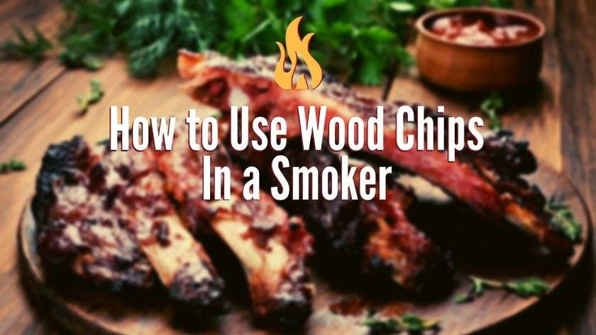 How to Use Wood Chips in a Smoker